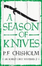 A Season of Knives ebook by P.F. Chisholm