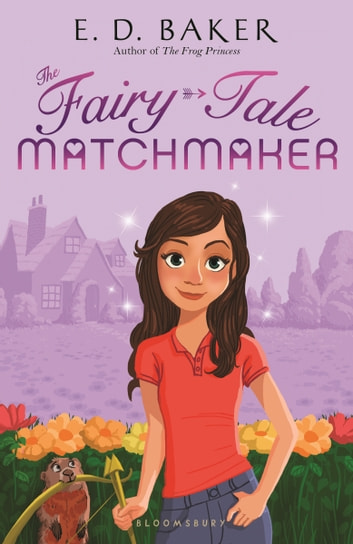 The Fairy-Tale Matchmaker ebook by E.D. Baker