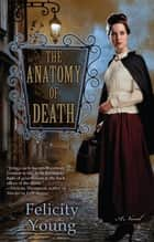 The Anatomy of Death ebook by Felicity Young