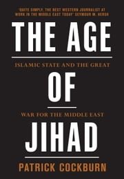 Patrick cockburn ebook and audiobook search results rakuten kobo the age of jihad islamic state and the great war for the middle east ebook fandeluxe Epub