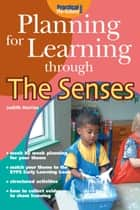Planning for Learning through the Senses ebook by Judith Harries