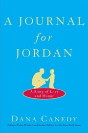 A Journal for Jordan - A Story of Love and Honor ebook by Dana Canedy