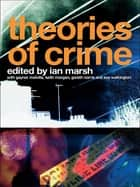 Theories of Crime ebook by Ian Marsh