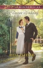 The Doctor's Undoing ebook by Allie Pleiter