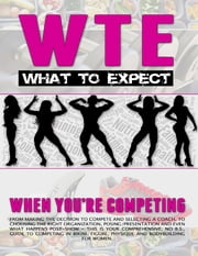 What to Expect When You're Competing ebook by Tina Peratino