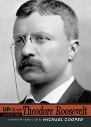 Theodore Roosevelt ebook by Michael L. Cooper