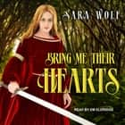 Bring Me Their Hearts audiobook by Sara Wolf
