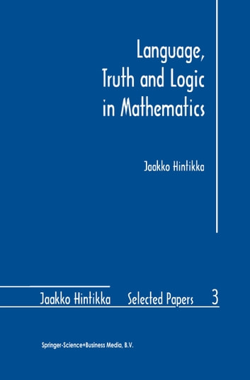 Language, Truth and Logic in Mathematics ebook by Jaakko Hintikka