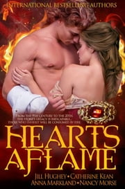 Hearts Aflame ebook by Nancy Morse,Jill Hughey,Anna Markland,Catherine Kean