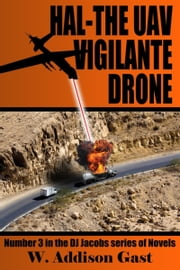 Hal-The Vigilante UAV Drone ebook by W. Addison Gast