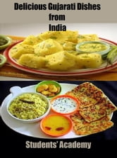 Delicious Gujarati Dishes from India ebook by Students' Academy