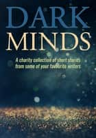 Dark Minds ebook by B A Morton, Emma Pullar, Louise Jensen,...