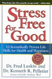 Stress Free for Good ebook by Frederic Luskin,Dr. Ken Pelletier