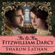 Mr. & Mrs. Fitzwilliam Darcy - Two Shall Become One audiobook by Sharon Lathan