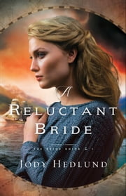 A Reluctant Bride (The Bride Ships Book #1) ebook by Jody Hedlund
