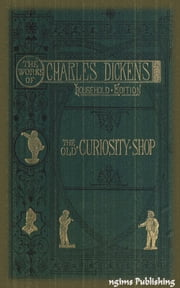 The Old Curiosity Shop (Illustrated + Audiobook Download Link + Active TOC) ebook by Charles Dickens