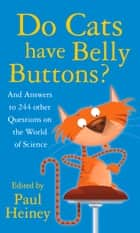Do Cats Have Belly Buttons? ebook by Paul Heiney