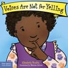 Voices Are Not for Yelling ebook by Elizabeth Verdick, Marieka Heinlen