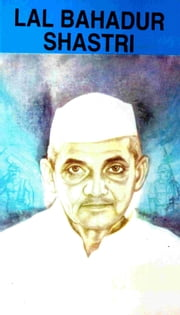 Lal Bahadur Sasthri ebook by H.S.K