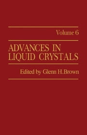 Advances in Liquid Crystals: Volume 6 ebook by Brown, Glenn H.