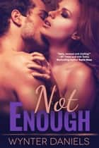 Not Enough ebook by Wynter Daniels