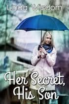 Her Secret, His Son ebook by Linda Wisdom