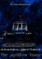 The Wyckham House ebook by Sharon Gerlach