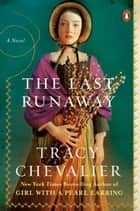 The Last Runaway - A Novel ebook by Tracy Chevalier