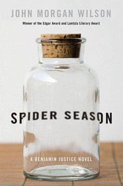 Spider Season - A Benjamin Justice Novel ebook by John Morgan Wilson