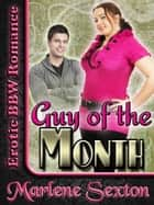 Guy of the Month (Erotic BBW Romance) ebook by Marlene Sexton