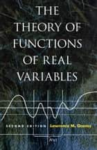 The Theory of Functions of Real Variables - Second Edition ebook by Lawrence  M Graves