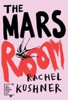 The Mars Room ebook by Rachel Kushner
