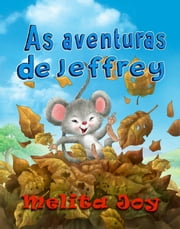 As Aventuras de Jeffrey ebook by Melita Joy