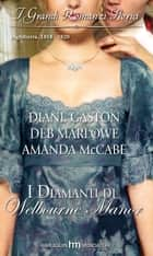 I diamanti di Welbourne Manor ebook by Deb Marlowe, Diane Gaston, Amanda McCabe
