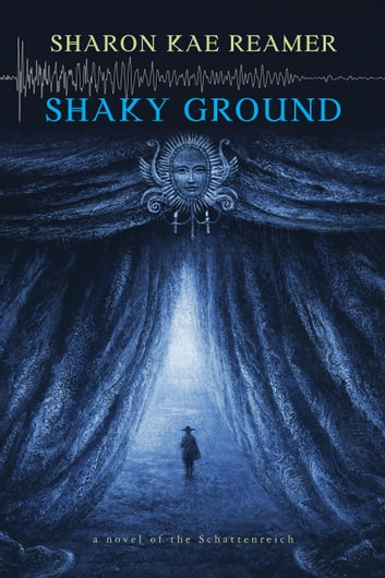 Shaky Ground - Book 2 of the Schattenreich ebook by Sharon Kae Reamer