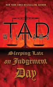 Sleeping Late On Judgement Day - A Bobby Dollar Novel ebook by Tad Williams