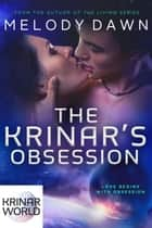The Krinar's Obsession: Krinar World Novella ekitaplar by Melody Dawn