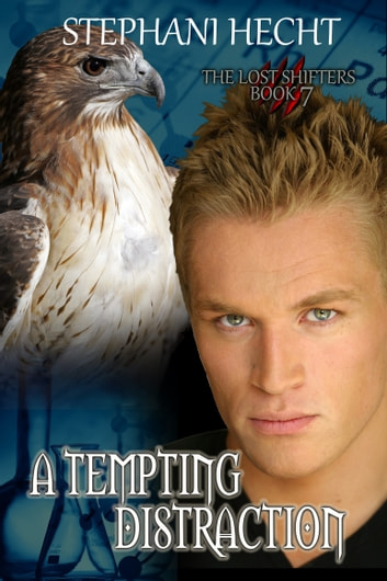 A Tempting Distraction (Lost Shifters Book 7) ebook by Stephani Hecht