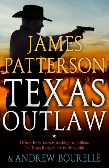 Texas Outlaw ebook by James Patterson