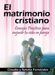 El Matrimonio Cristiano ebook by Kobo.Web.Store.Products.Fields.ContributorFieldViewModel