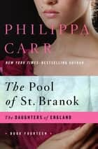 The Pool of St. Branok ebook by Philippa Carr