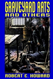 Graveyard Rats and Others ebook by Howard, Robert E.
