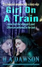 Girl On A Train ebook by H.A Dawson