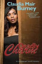 Deadly Charm - An Amanda Bell Brown Mystery ebook by Claudia Mair Burney