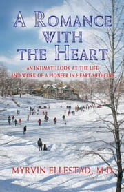 A Romance with the Heart ebook by Myrvin Ellestad