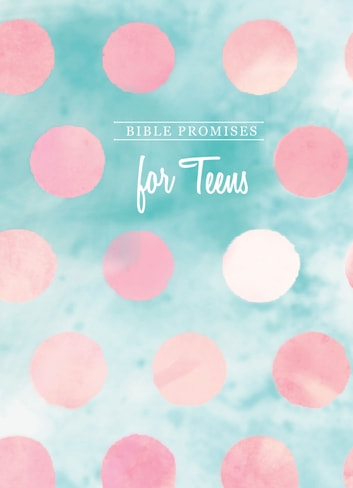 Bible Promises for Teens ebook by BroadStreet Publishing Group LLC