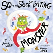 Sid the Sock Eating Monster ebook by Awen Little