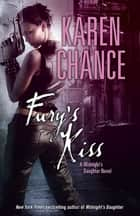 Fury's Kiss: A Midnight's Daughter Novel Volume 3 - A Midnight's Daughter Novel Volume 3 ebook by Karen Chance