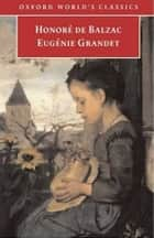 Eugenie Grandet ebook by Honore De Balzac