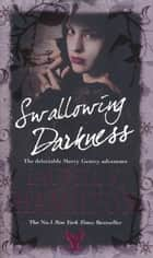 Swallowing Darkness - Urban Fantasy (Merry Gentry 7) ebook by Laurell K Hamilton